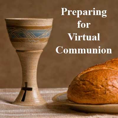 Preparing for Virtual Communion